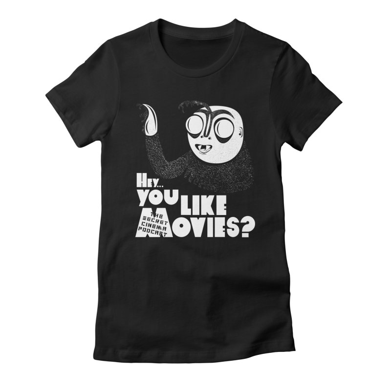 hey...you like movies? Women's Fitted T-Shirt by The Secret Cinema Podcast Shop
