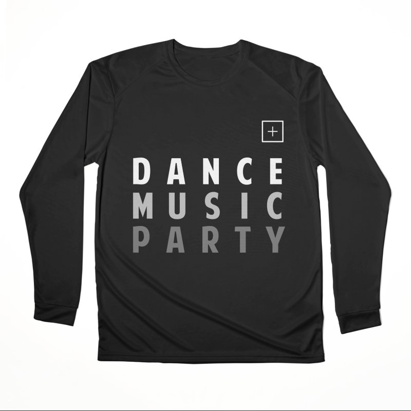 Dance Music Party Women's Longsleeve T-Shirt by theshufflepr
