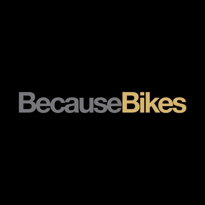 BecauseBikes Men's T-Shirt by CRANK. outdoors + music lifestyle clothing