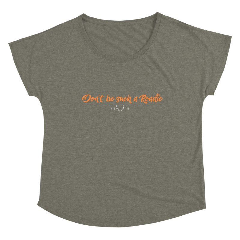 Don't be such a Roadie (orange) Women's Scoop Neck by CRANK. outdoors + music lifestyle clothing