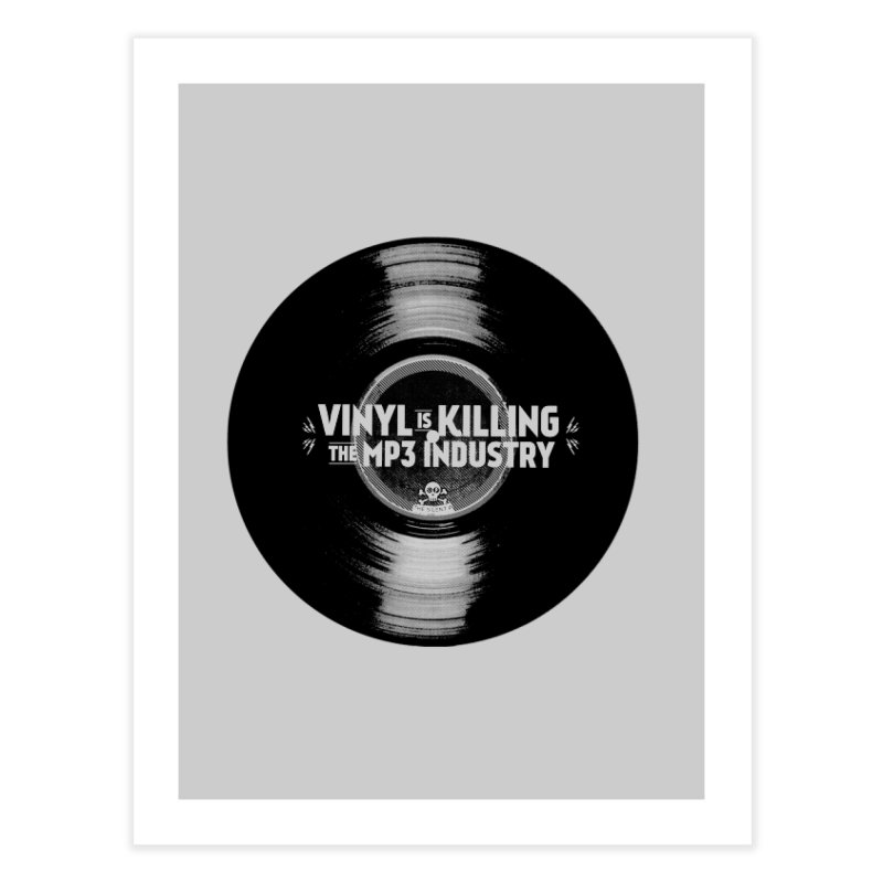 Vinyl is Killing the MP3 Industry (version 1) Home Fine Art Print by CRANK. outdoors + music lifestyle clothing