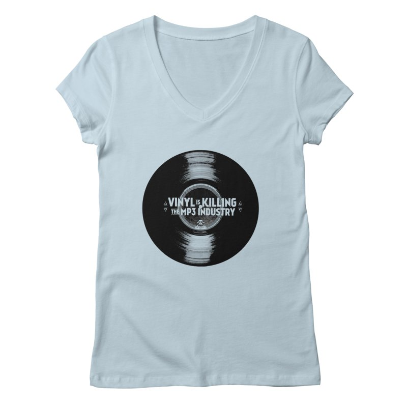 Vinyl is Killing the MP3 Industry (version 1) Women's V-Neck by CRANK. outdoors + music lifestyle clothing
