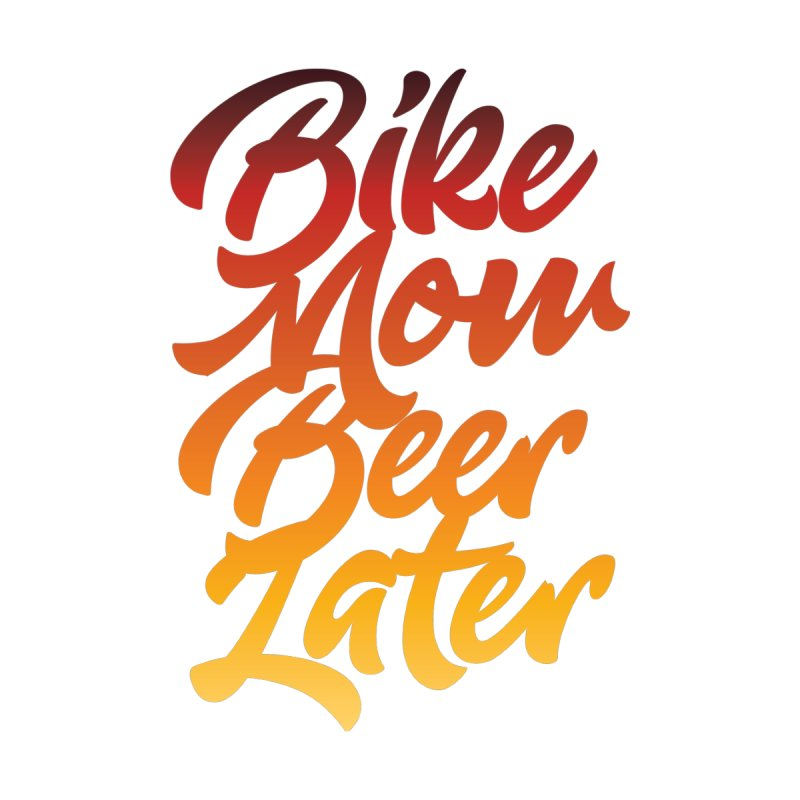 Bike Now Beer Later Men's T-Shirt by CRANK. outdoors + music lifestyle clothing