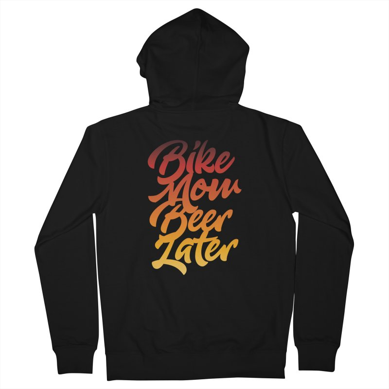 Bike Now Beer Later Men's Zip-Up Hoody by CRANK. outdoors + music lifestyle clothing