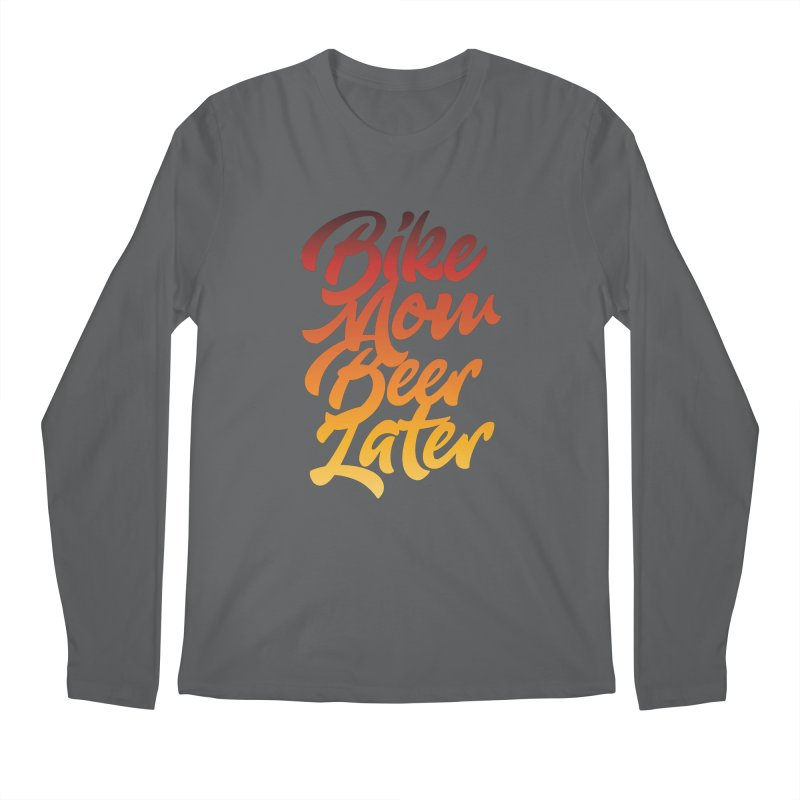 Bike Now Beer Later Men's Longsleeve T-Shirt by CRANK. outdoors + music lifestyle clothing