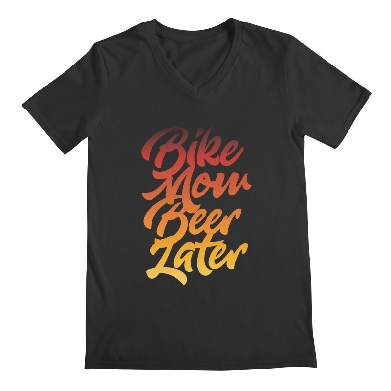 Bike Now Beer Later Men's Regular V-Neck by CRANK. outdoors + music lifestyle clothing