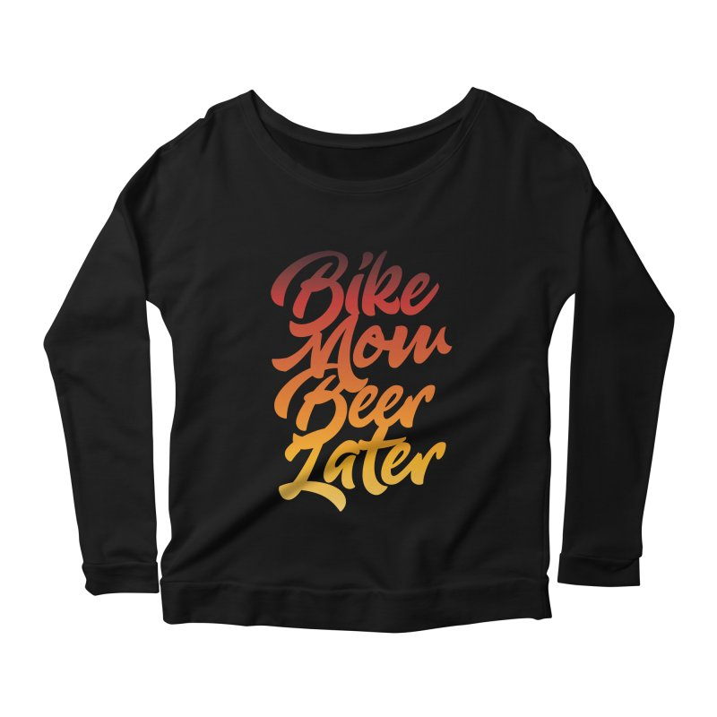 Bike Now Beer Later Women's Longsleeve Scoopneck  by CRANK. outdoors + music lifestyle clothing