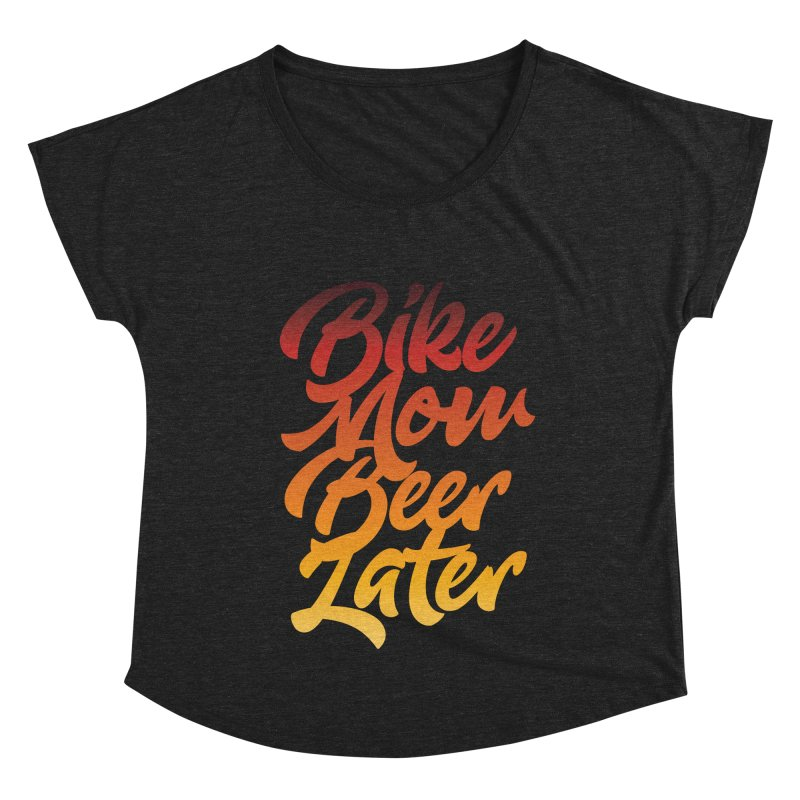 Bike Now Beer Later Women's Dolman Scoop Neck by CRANK. outdoors + music lifestyle clothing
