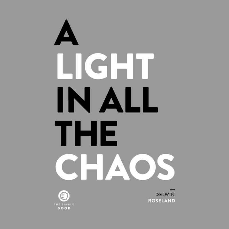 A Light in All the Chaos by thesimplegood's Artist Shop