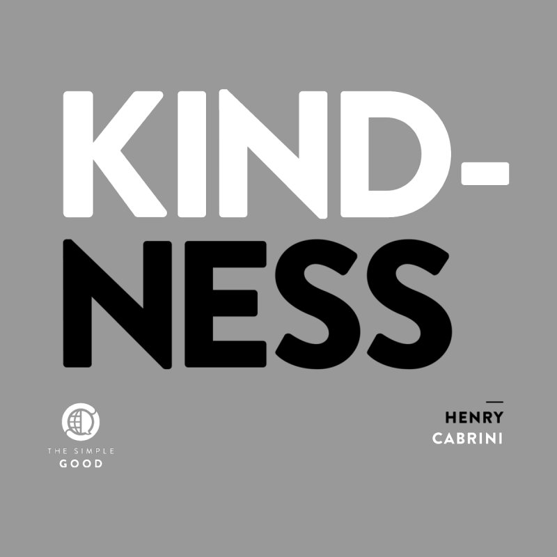 Kindness in Cabrini by thesimplegood's Artist Shop