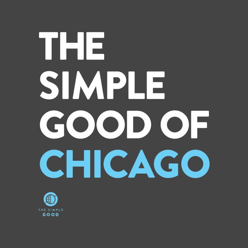 The Simple Good of Chicago by thesimplegood's Artist Shop