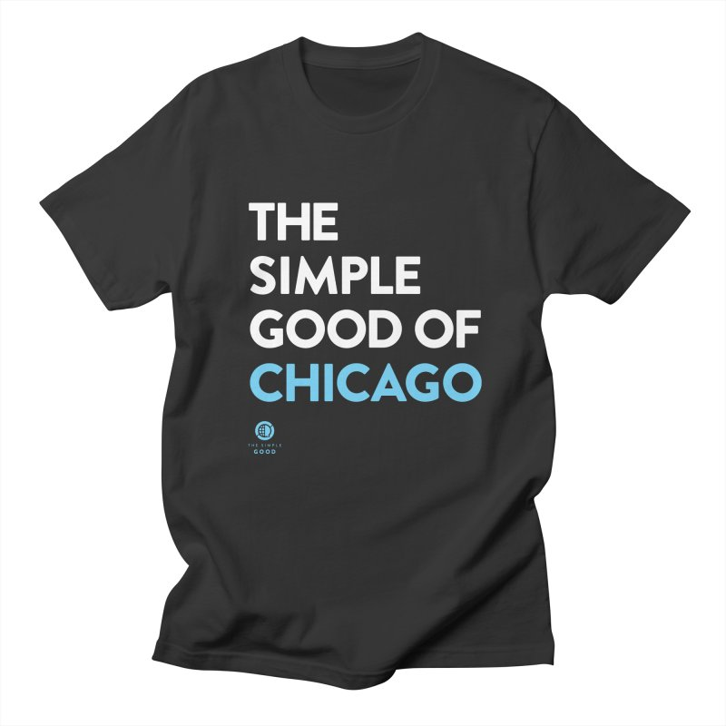 The Simple Good of Chicago Men's T-Shirt by The Simple Good