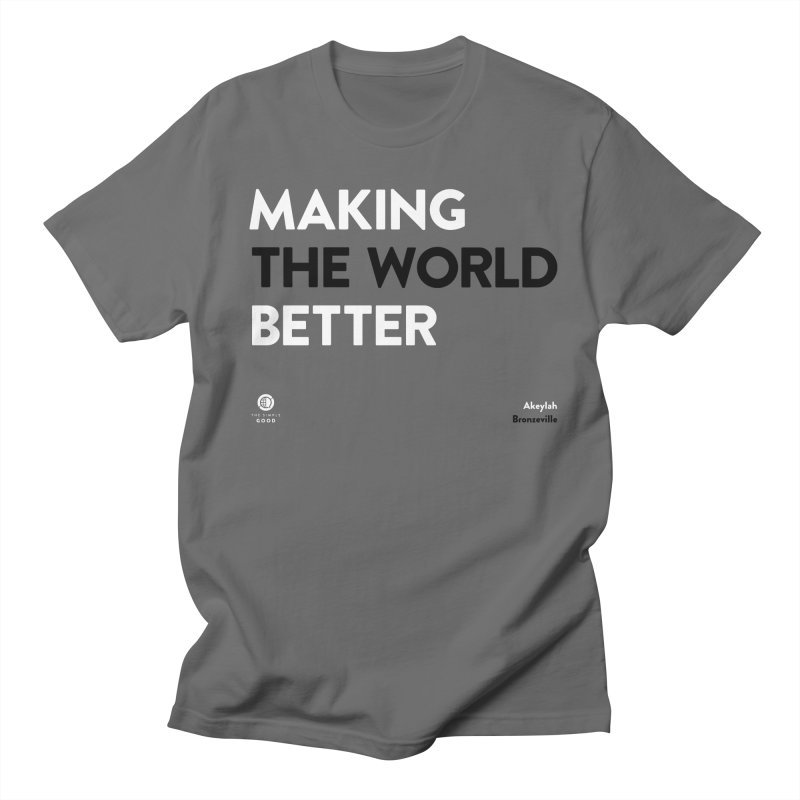 Making The World Better in Bronzeville Men's T-Shirt by The Simple Good