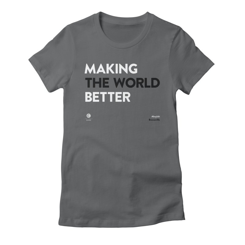 Making The World Better in Bronzeville Women's T-Shirt by The Simple Good