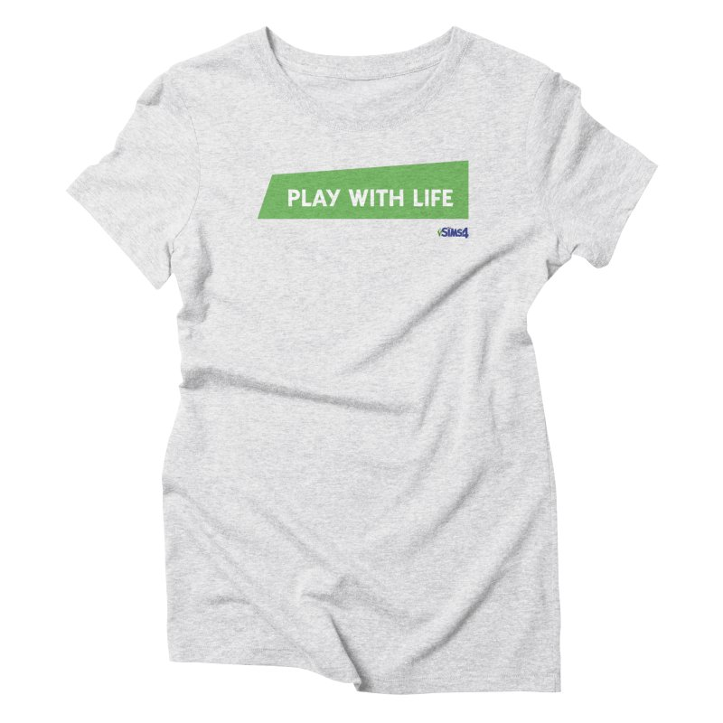 Play With Life Women's Triblend T-Shirt by The Sims Official Threadless Store