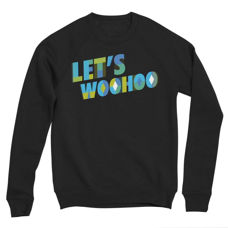 Let's WooHoo Men's Sweatshirt by The Sims Official Threadless Store