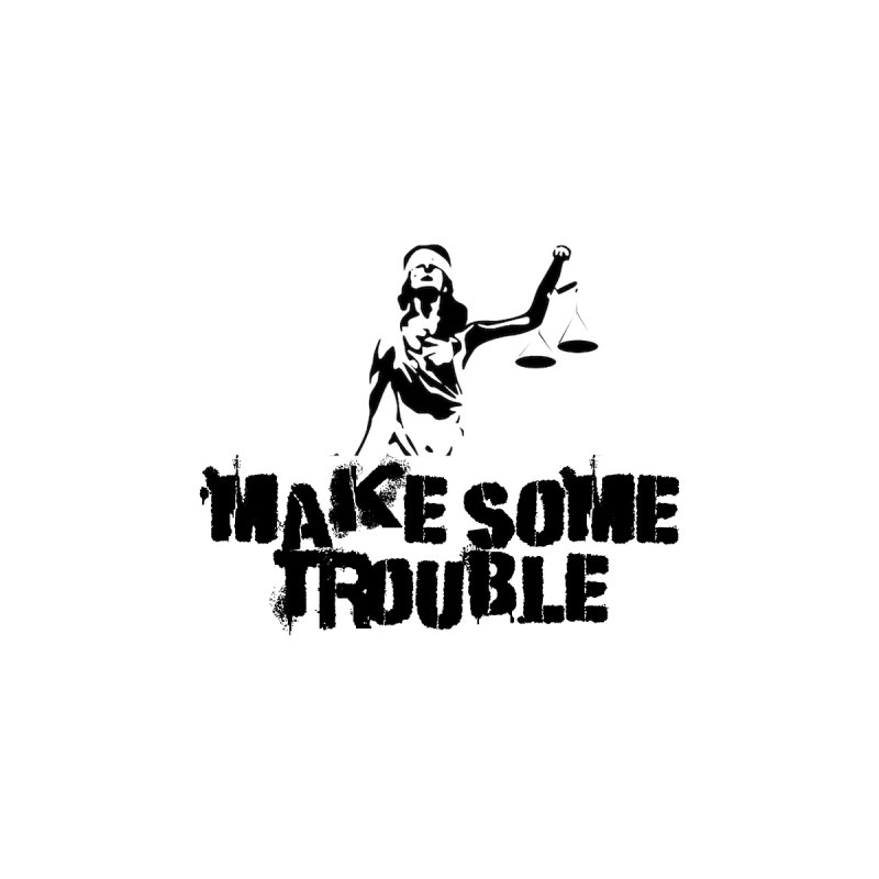 Make Some Trouble Men's T-Shirt by The Slants
