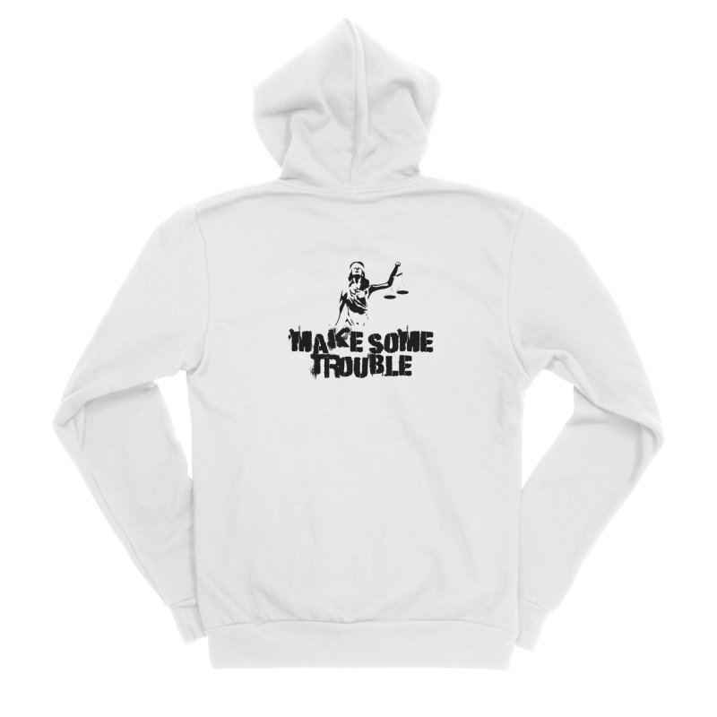 Make Some Trouble Women's Zip-Up Hoody by The Slants