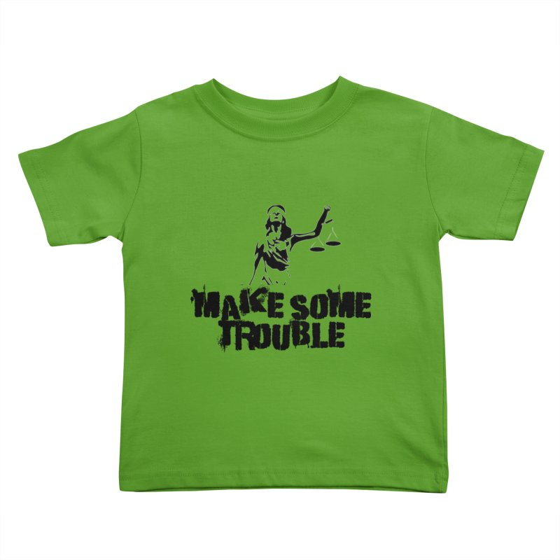 Make Some Trouble Kids Toddler T-Shirt by The Slants