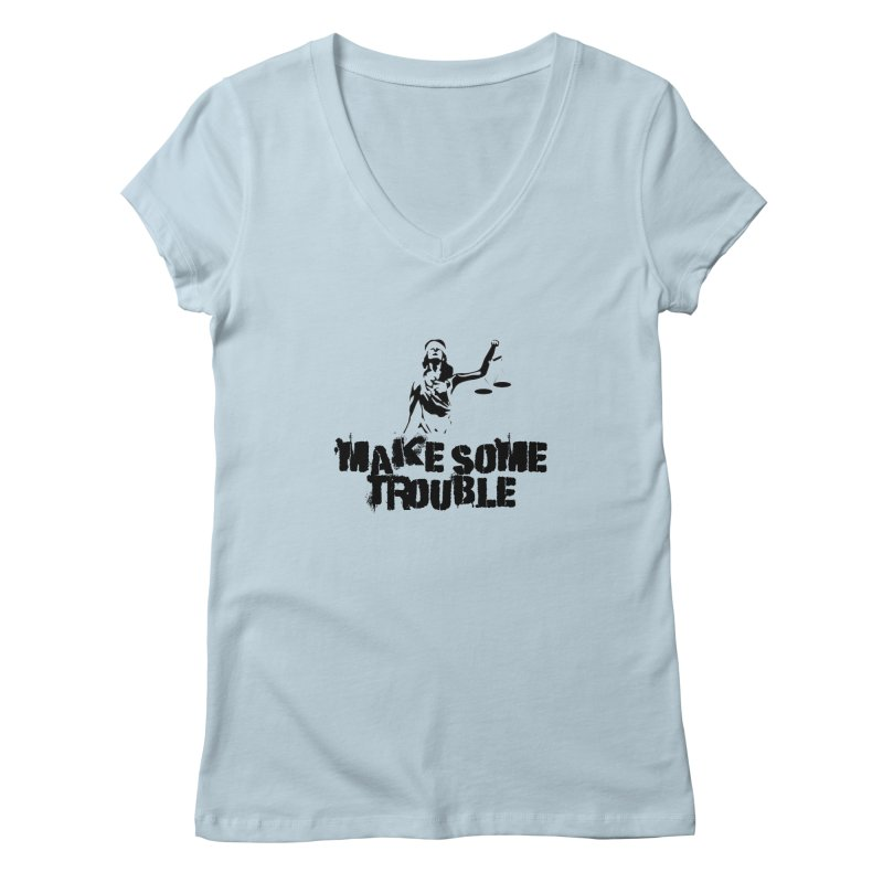 Make Some Trouble Women's V-Neck by The Slants
