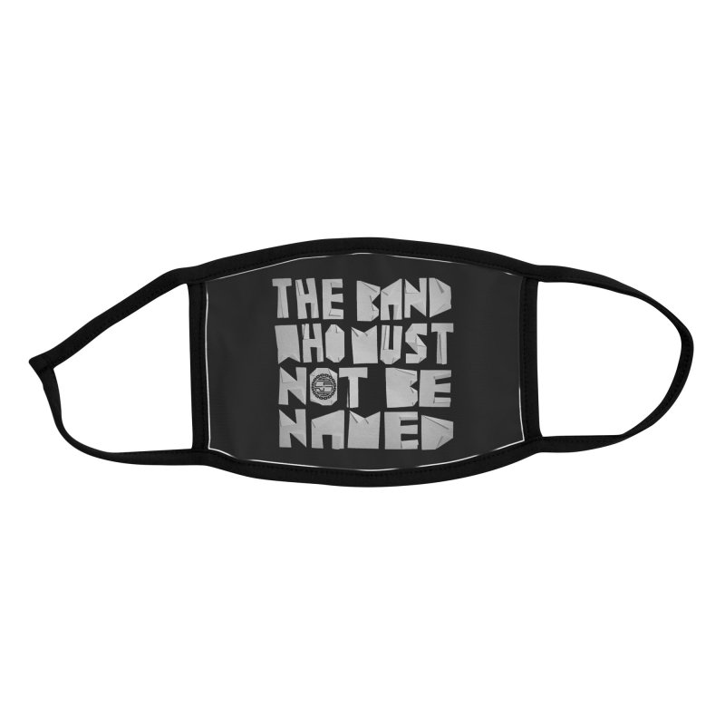 The Band Who Must Not Be Named Accessories Face Mask by The Slants