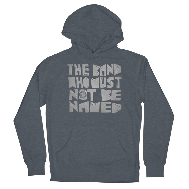 The Band Who Must Not Be Named Men's Pullover Hoody by The Slants