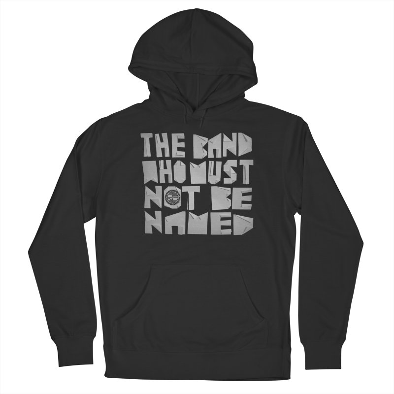 The Band Who Must Not Be Named Women's Pullover Hoody by The Slants