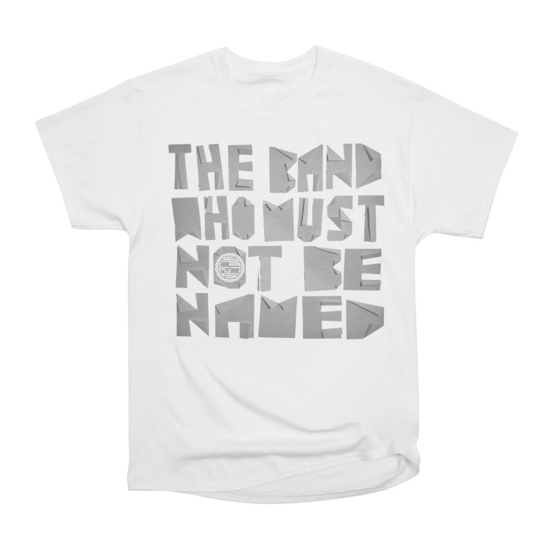 The Band Who Must Not Be Named Women's T-Shirt by The Slants