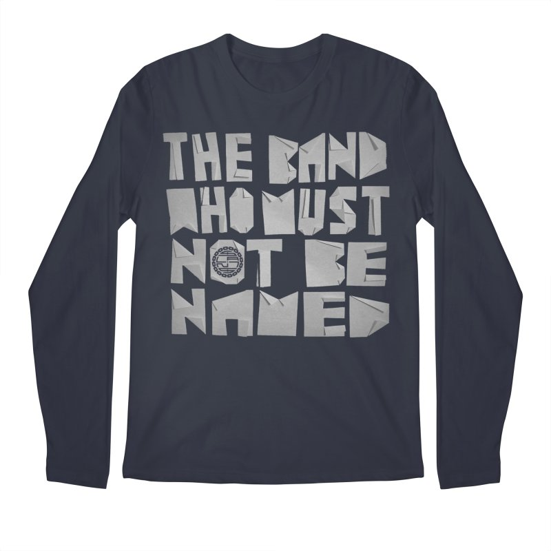The Band Who Must Not Be Named Men's Longsleeve T-Shirt by The Slants
