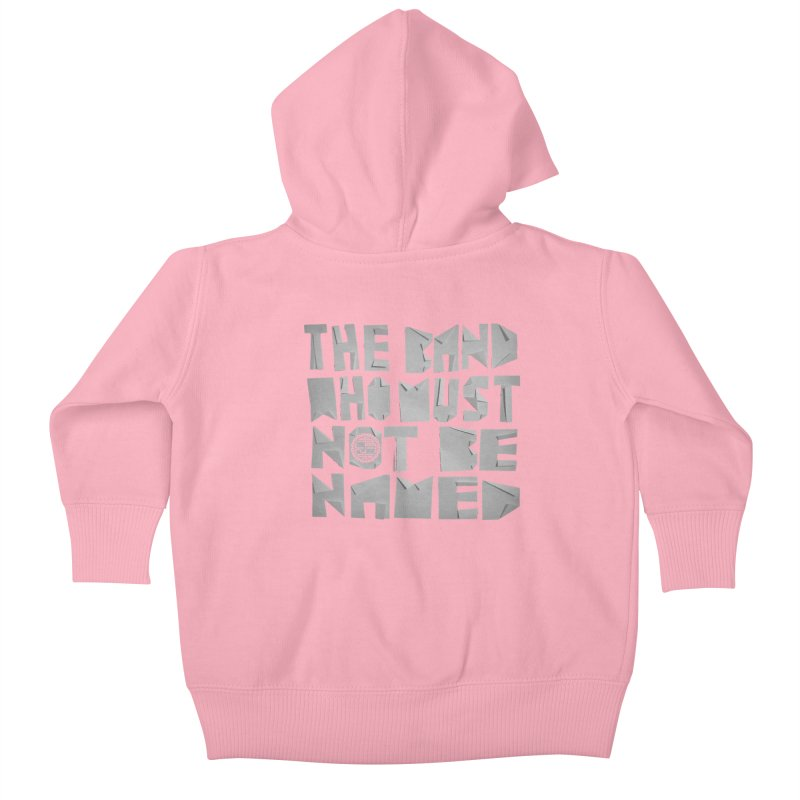The Band Who Must Not Be Named Kids Baby Zip-Up Hoody by The Slants