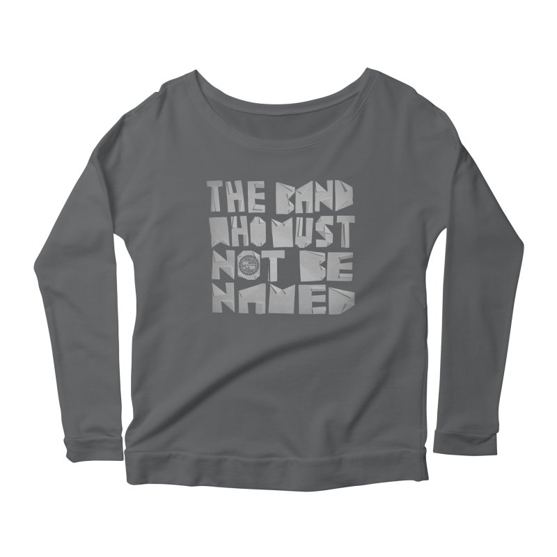 The Band Who Must Not Be Named Women's Longsleeve T-Shirt by The Slants