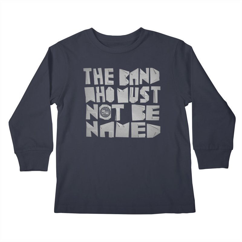 The Band Who Must Not Be Named Kids Longsleeve T-Shirt by The Slants