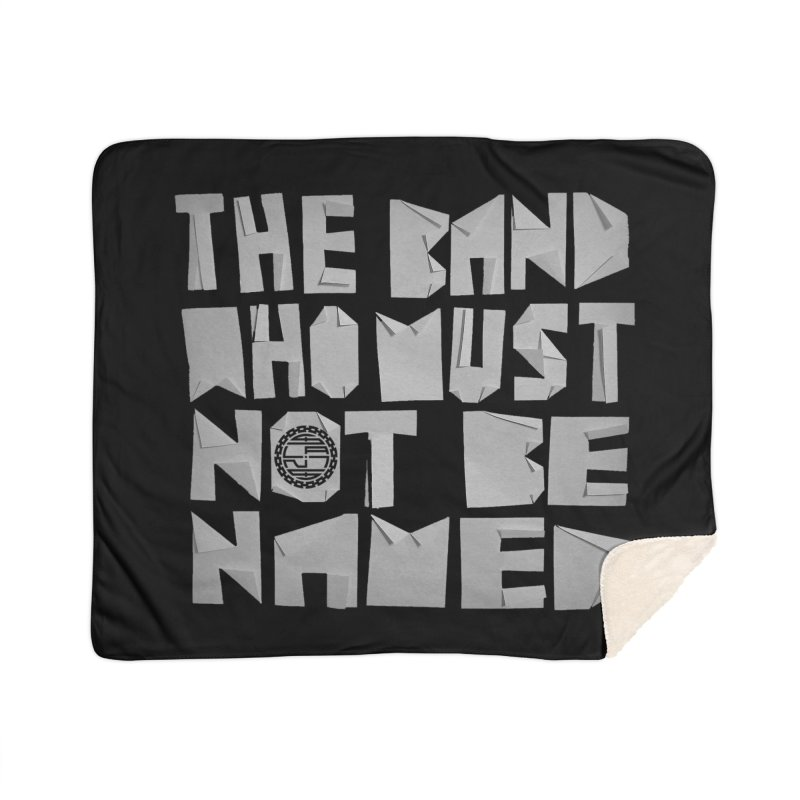 The Band Who Must Not Be Named Home Blanket by The Slants