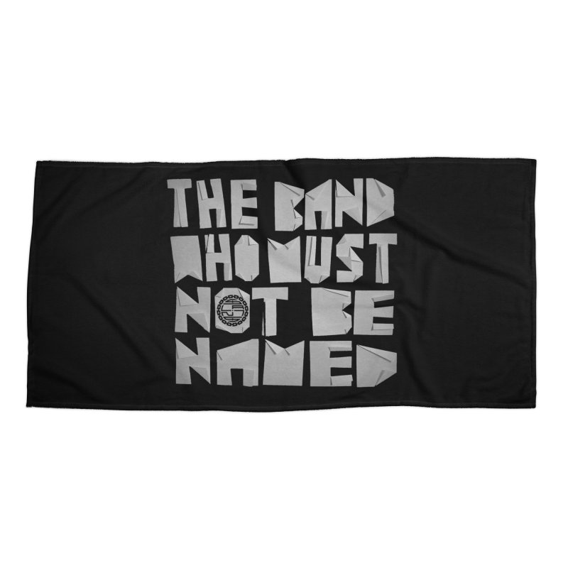 The Band Who Must Not Be Named Accessories Beach Towel by The Slants