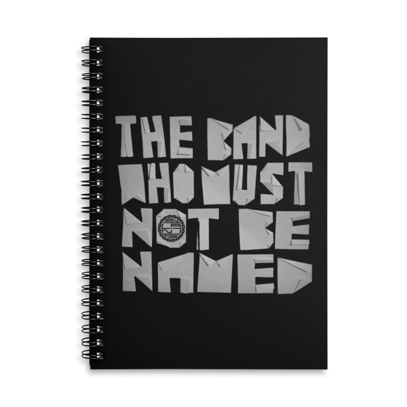 The Band Who Must Not Be Named Accessories Notebook by The Slants
