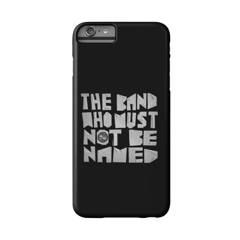 The Band Who Must Not Be Named Accessories Phone Case by The Slants