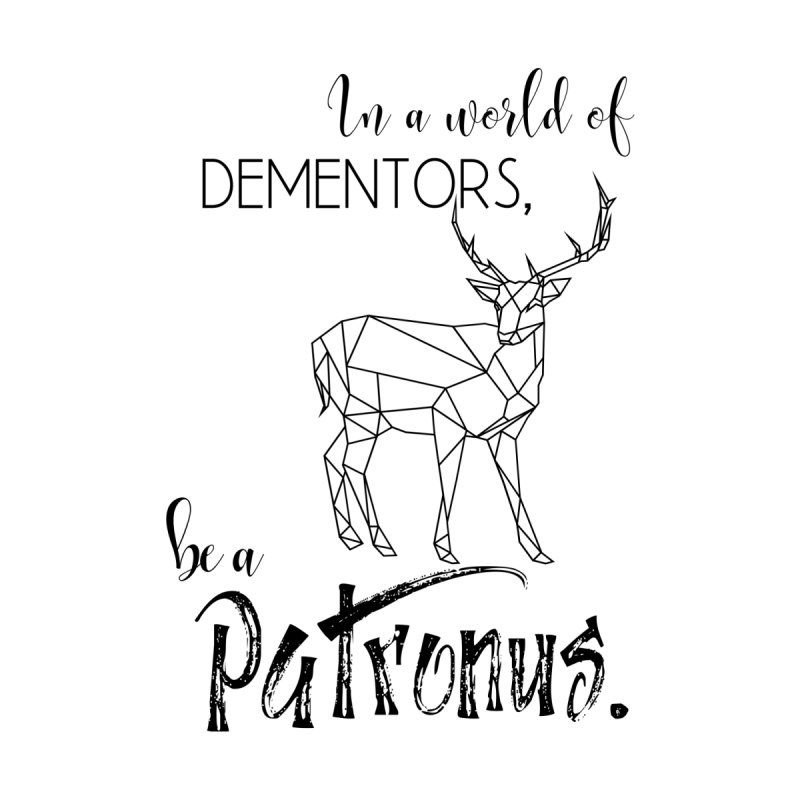 In a World of Dementors, be a Patronus Women's T-Shirt by thespinnacle's Artist Shop