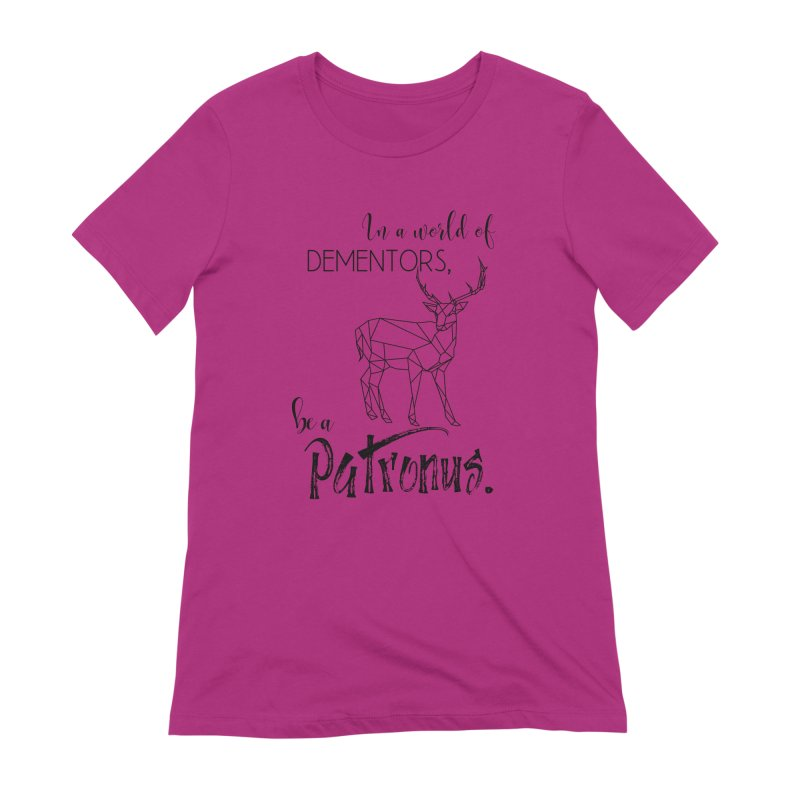 In a World of Dementors, be a Patronus Women's Extra Soft T-Shirt by thespinnacle's Artist Shop