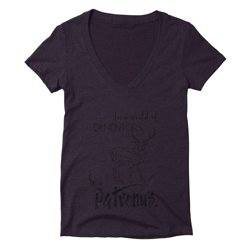 In a World of Dementors, be a Patronus Women's Deep V-Neck V-Neck by thespinnacle's Artist Shop