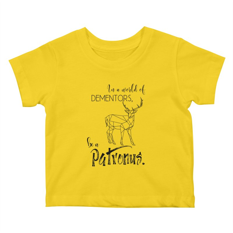 In a World of Dementors, be a Patronus Kids Baby T-Shirt by thespinnacle's Artist Shop