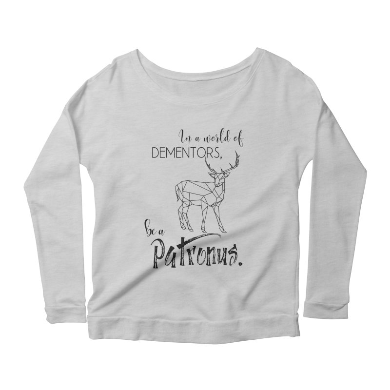 In a World of Dementors, be a Patronus Women's Scoop Neck Longsleeve T-Shirt by thespinnacle's Artist Shop