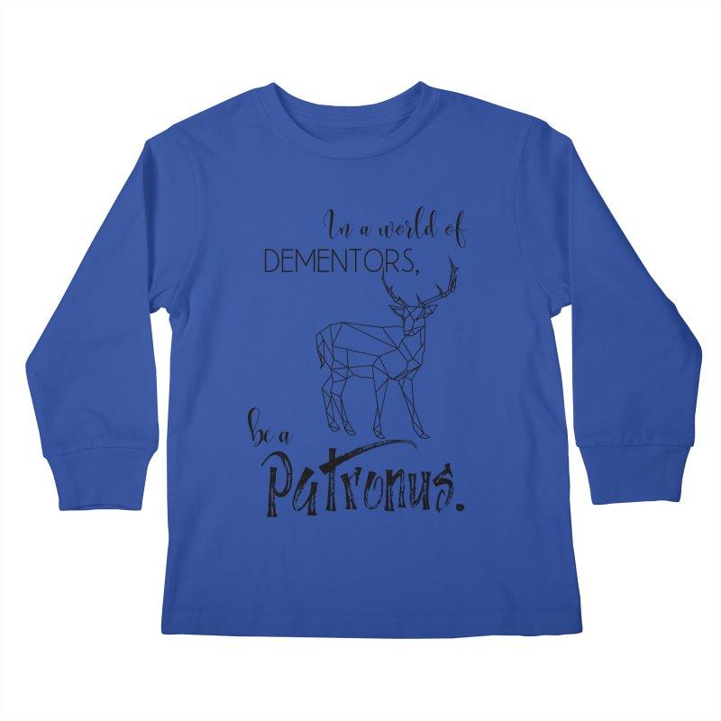 In a World of Dementors, be a Patronus Kids Longsleeve T-Shirt by thespinnacle's Artist Shop