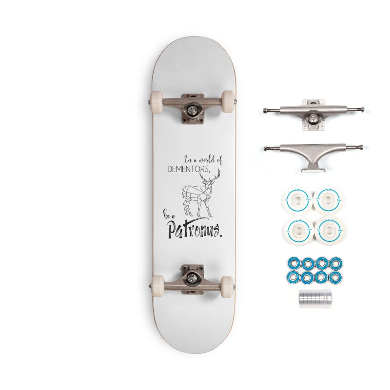 In a World of Dementors, be a Patronus Accessories Complete - Basic Skateboard by thespinnacle's Artist Shop