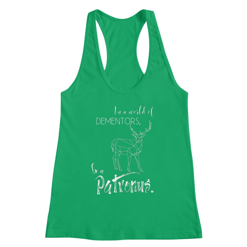In a World of Dementors, Be a Patronus - White Women's Tank by thespinnacle's Artist Shop