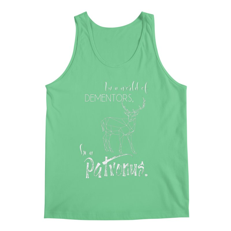 In a World of Dementors, Be a Patronus - White Men's Regular Tank by thespinnacle's Artist Shop