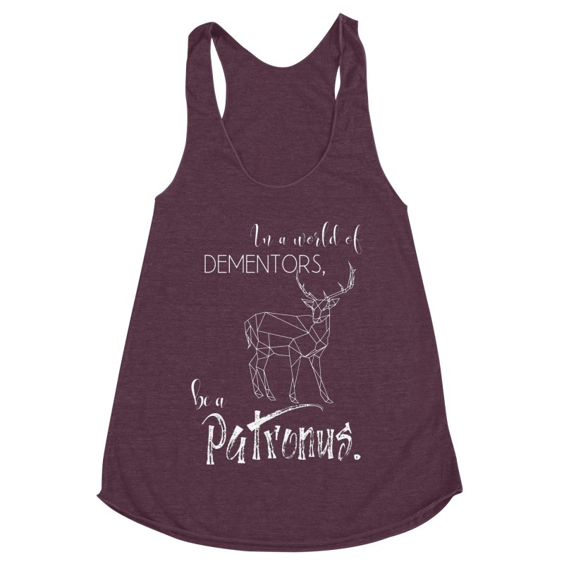 In a World of Dementors, Be a Patronus - White Women's Racerback Triblend Tank by thespinnacle's Artist Shop