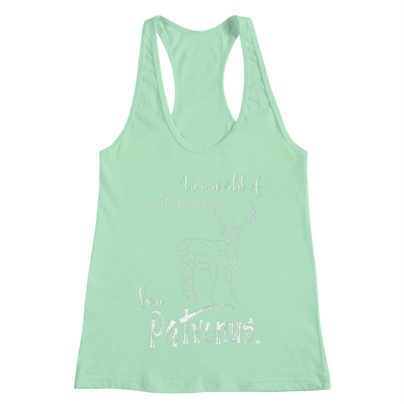 In a World of Dementors, Be a Patronus - White Women's Racerback Tank by thespinnacle's Artist Shop