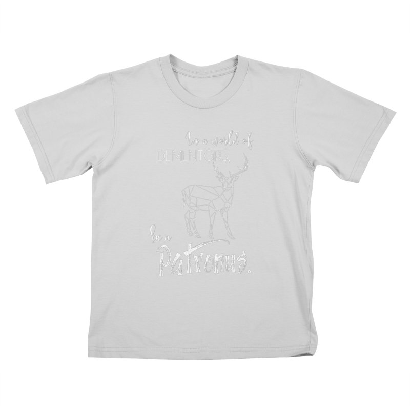In a World of Dementors, Be a Patronus - White Kids T-Shirt by thespinnacle's Artist Shop