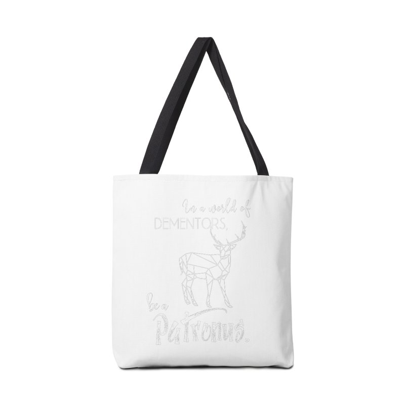 In a World of Dementors, Be a Patronus - White Accessories Tote Bag Bag by thespinnacle's Artist Shop