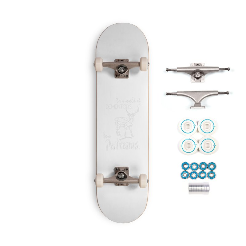 In a World of Dementors, Be a Patronus - White Accessories Complete - Basic Skateboard by thespinnacle's Artist Shop